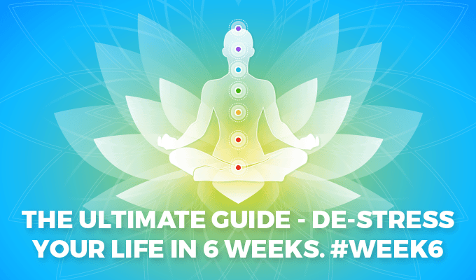 The-Ultimate-Guide-De-Stress-Your-Life-in-6-weeks