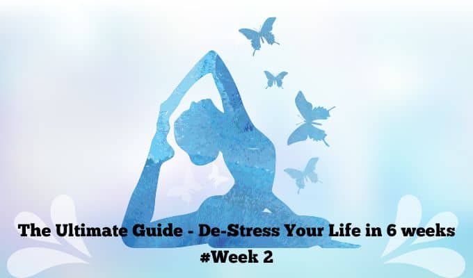 The-Ultimate-Guide--De-Stress-Your-Life-in-6-weeks-Week-2